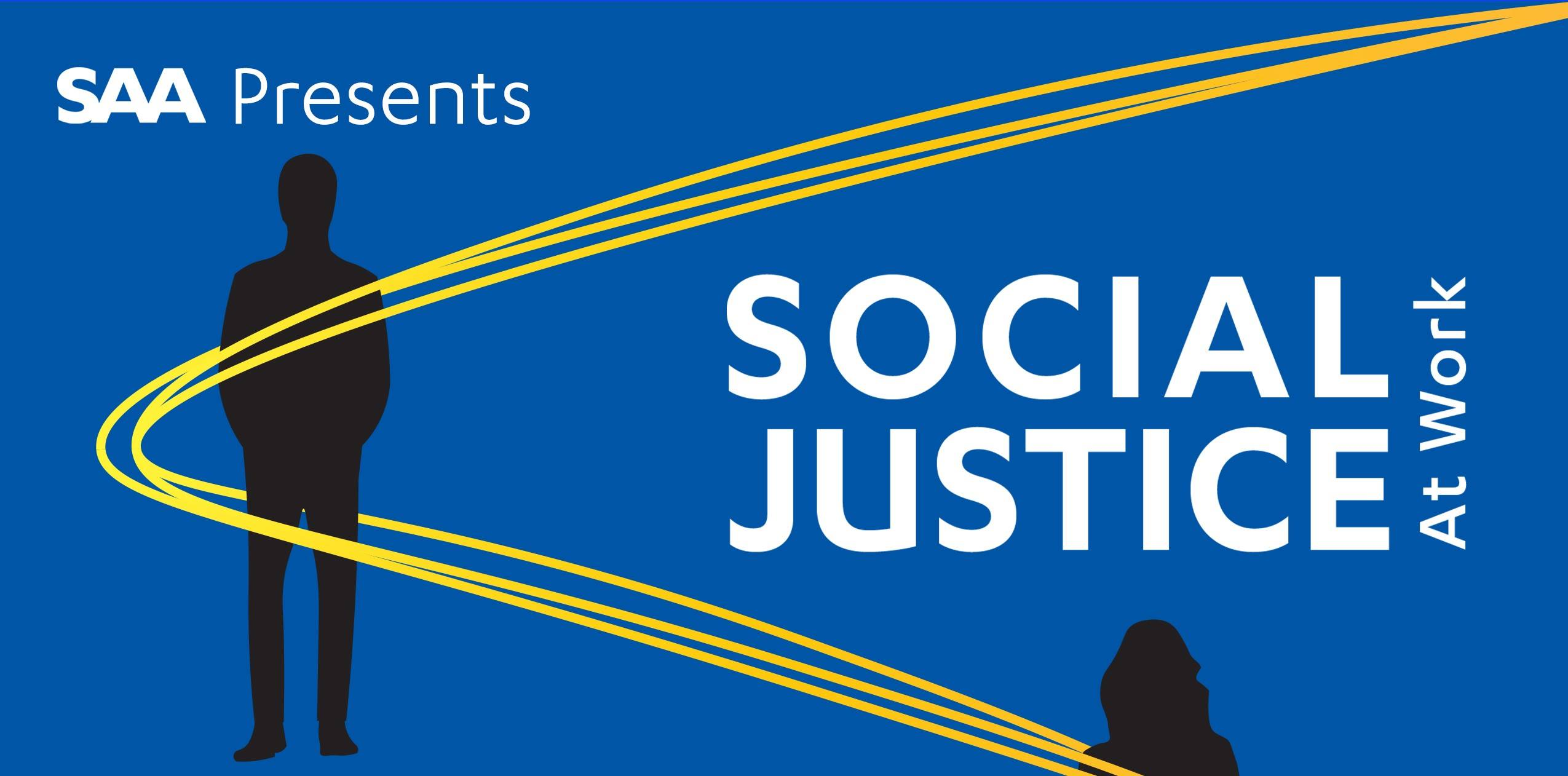 Photo of SAA Presents: Social Justice at Work